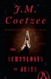 The Schooldays of Jesus: A Novel, Coetzee, J. M.