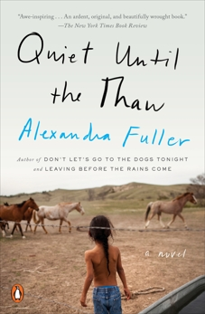 Quiet Until the Thaw: A Novel, Fuller, Alexandra