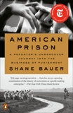 American Prison: A Reporter's Undercover Journey into the Business of Punishment, Bauer, Shane