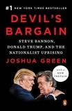 Devil's Bargain: Steve Bannon, Donald Trump, and the Nationalist Uprising, Green, Joshua