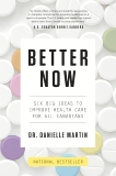 Better Now: Six Big Ideas to Improve Health Care for All Canadians, Martin, Danielle