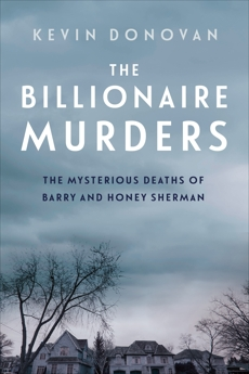 The Billionaire Murders: The Mysterious Deaths of Barry and Honey Sherman, Donovan, Kevin