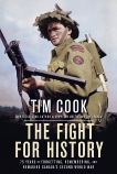 The Fight for History: 75 Years of Forgetting, Remembering, and Remaking Canada's Second World War, Cook, Tim