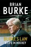 Burke's Law: A Life in Hockey, Burke, Brian & Brunt, Stephen