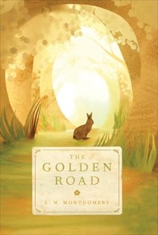 The Golden Road, Montgomery, L. M.