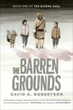 The Barren Grounds: The Misewa Saga, Book One, Robertson, David A.