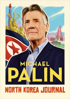 North Korea Journal, Palin, Michael