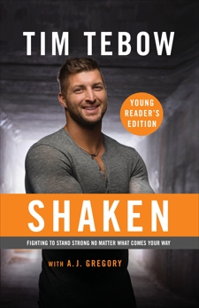 Shaken: Young Reader's Edition: Fighting to Stand Strong No Matter What Comes Your Way, Tebow, Tim