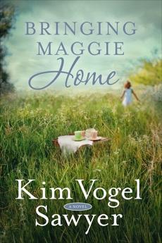 Bringing Maggie Home: A Novel, Vogel Sawyer, Kim & Sawyer, Kim Vogel