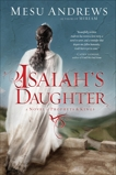 Isaiah's Daughter: A Novel of Prophets and Kings, Andrews, Mesu