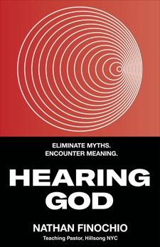 Hearing God: Eliminate Myths. Encounter Meaning., Finochio, Nathan