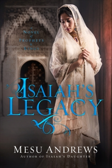Isaiah's Legacy: A Novel of Prophets and Kings, Andrews, Mesu