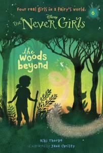 Never Girls #6: The Woods Beyond (Disney: The Never Girls), Thorpe, Kiki