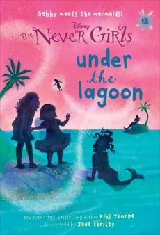 Never Girls #13: Under the Lagoon (Disney: The Never Girls), Thorpe, Kiki