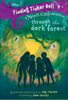 Finding Tinker Bell #2: Through the Dark Forest (Disney: The Never Girls), Thorpe, Kiki