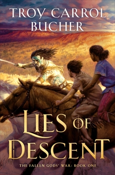 Lies of Descent, Bucher, Troy Carrol