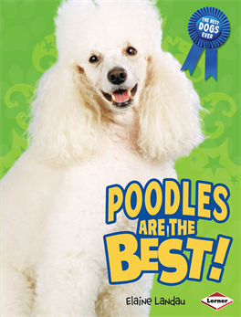 Poodles Are the Best!, Landau, Elaine