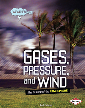 Gases, Pressure, and Wind, Fleisher, Paul