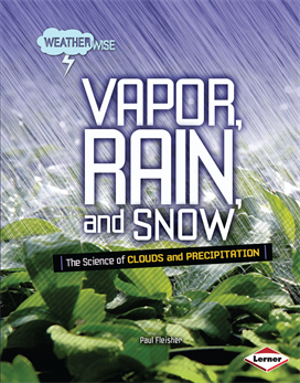 Vapor, Rain, and Snow, Fleisher, Paul