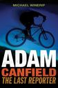 Adam Canfield: The Last Reporter, Winerip, Michael