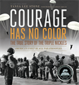 Courage Has No Color, The True Story of the Triple Nickles, Stone, Tanya Lee