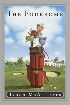 The Foursome: A Novel, McAllister, Troon