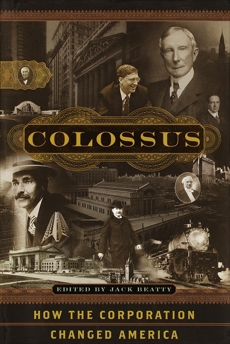 Colossus: How the Corporation Changed America,