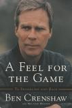 A Feel for the Game: A Master's Memoir, Crenshaw, Ben