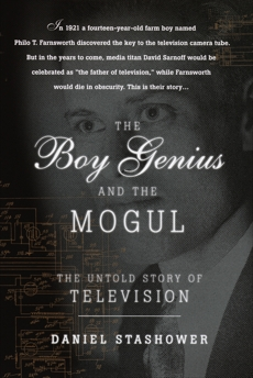 The Boy Genius and the Mogul: The Untold Story of Television, Stashower, Daniel