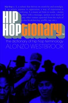 Hip Hoptionary TM: The Dictionary of Hip Hop Terminology, Westbrook, Alonzo