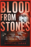 Blood From Stones: The Secret Financial Network of Terror, Farah, Douglas