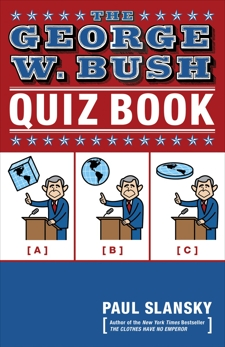 The George W. Bush Quiz Book, Slansky, Paul