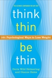 Think Thin, Be Thin: 101 Psychological Ways to Lose Weight, Hales, Dianne & Helmering, Doris Wild