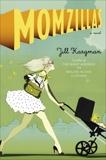 Momzillas: A Novel, Kargman, Jill