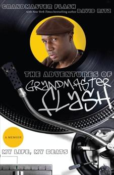 The Adventures of Grandmaster Flash: My Life, My Beats, Ritz, David & Flash, Grandmaster & Flash, Grandmaster