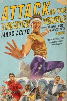 Attack of the Theater People: A Novel, Acito, Marc