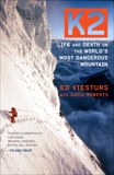 K2: Life and Death on the World's Most Dangerous Mountain, Viesturs, Ed & Roberts, David