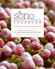 The SoNo Baking Company Cookbook: The Best Sweet and Savory Recipes for Every Occasion, Barricelli, John
