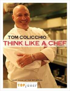 Think Like a Chef: A Cookbook, Colicchio, Tom