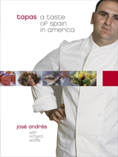 Tapas: A Taste of Spain in America: A Cookbook, Andres, Jose & Andres, Jose & Wolffe, Richard
