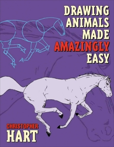 Drawing Animals Made Amazingly Easy, Hart, Christopher
