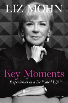 Key Moments: Experiences in a Dedicated Life, Mohn, Liz