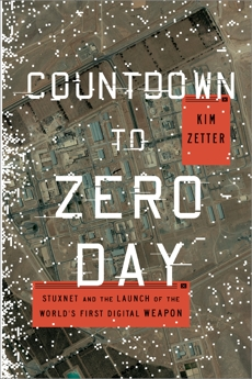 Countdown to Zero Day: Stuxnet and the Launch of the World's First Digital Weapon, Zetter, Kim