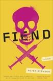 Fiend: A Novel, Stenson, Peter
