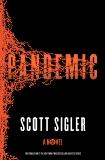 Pandemic: A Novel, Sigler, Scott