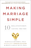 Making Marriage Simple: Ten Relationship-Saving Truths, Hendrix, Harville & Hunt, Helen LaKelly