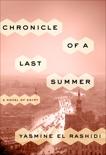 Chronicle of a Last Summer: A Novel of Egypt, El Rashidi, Yasmine