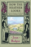 How the Heather Looks: A Joyous Journey to the British Sources of Children's Books, Bodger, Joan