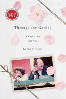 Through the Garden: A Love Story (with Cats), Crozier, Lorna