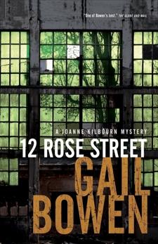 12 Rose Street: A Joanne Kilbourn Mystery, Bowen, Gail